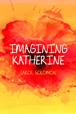 Cover of Imagining Katherine by Carol Solomon