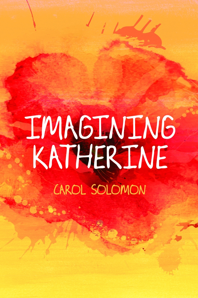 Cover of young adult novel Imagining Katherine by Carol Solomon